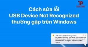 sửa lỗi usb device not recognized